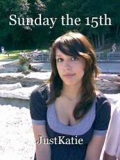 Sunday the 15th
