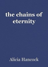 the chains of eternity
