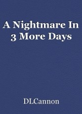 A Nightmare In 3 More Days