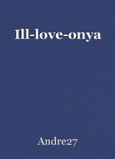 Ill-love-onya