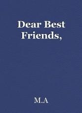 Dear Best Friends,