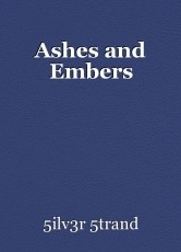 Ashes and Embers