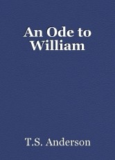 An Ode to William