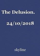 The Delusion.                                  24/10/2018