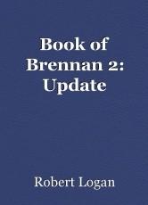 Book of Brennan 2: Update