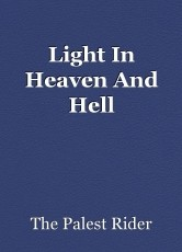 Light In Heaven And Hell