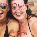 Life In Trinidad And Tobago
