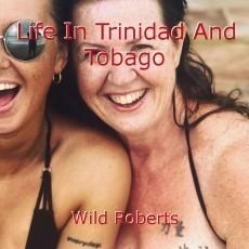 Life In Trinidad And Tobago