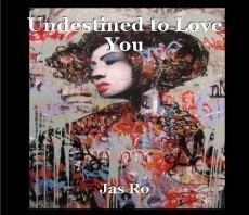 Undestined to Love You