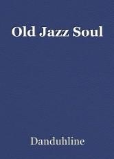 Old Jazz Soul
