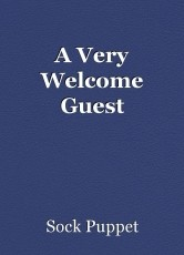 A Very Welcome Guest