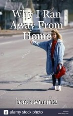 Why I Ran Away From Home
