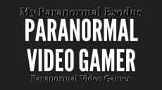 My Paranormal Exodus