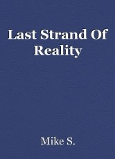 Last Strand Of Reality