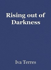 Rising out of Darkness