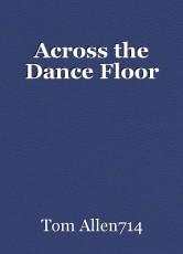 Across the Dance Floor