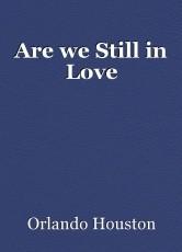 Are we Still in Love
