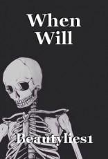 When Will