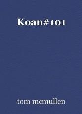 Koan#101