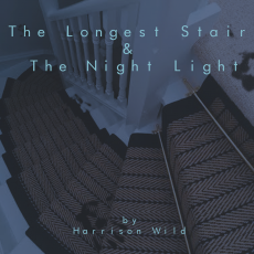 The Longest Stair and The Night Light