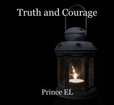 Truth and Courage