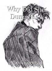 Why Did She Dump Me?