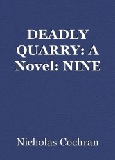 DEADLY QUARRY: A Novel: NINE
