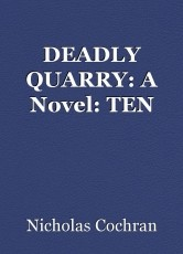 DEADLY QUARRY: A Novel: TEN
