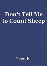 Don't Tell Me to Count Sheep