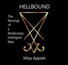 Hellbound: The Musings of a Moderately Intelligent Man