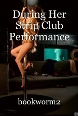 During Her Strip Club Performance