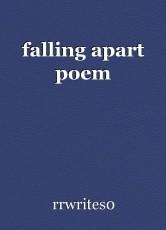 falling apart poem