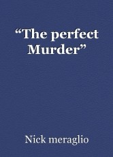 """The perfect Murder"""