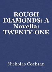 ROUGH DIAMONDS: A Novella: TWENTY-ONE