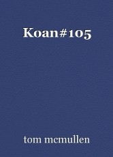 Koan#105