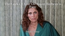The Look Of Fear On Susan Barbeau's Face