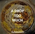 A Drop Too Much