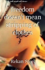 freedom doesn't mean stripping of clothes