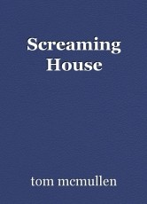 Screaming House