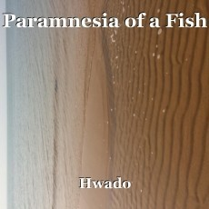 Paramnesia of a Fish