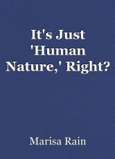 It's Just 'Human Nature,' Right?