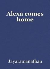 Alexa comes home