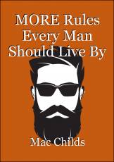 MORE Rules Every Man Should Live By