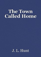 The Town Called Home