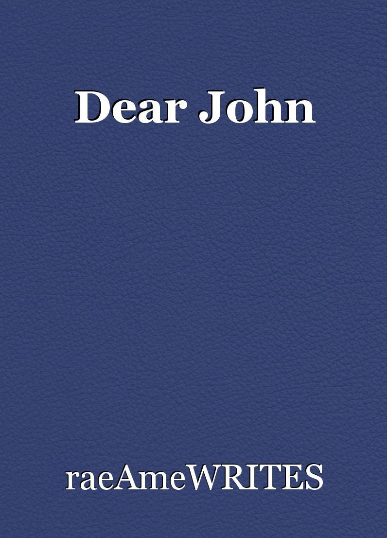 Dear John Miscellaneous By Raeamewrites