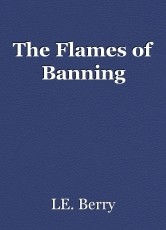 The Flames of Banning