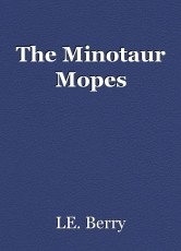 The Minotaur Mopes