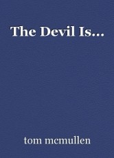 The Devil Is...