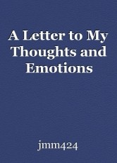 A Letter to My Thoughts and Emotions