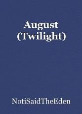 August (Twilight)
